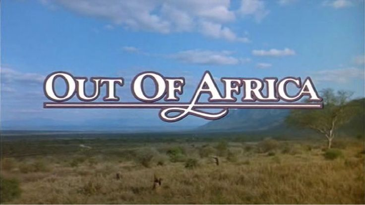 OUT OF AFRICA - Sydney Pollack (1985)