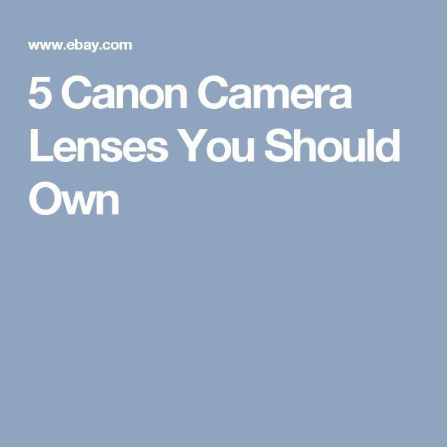 5 Canon Camera Lenses You Should Own