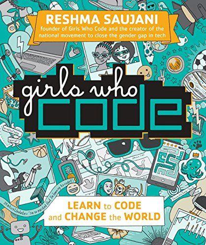 Girls Who Code: Learn to Code and Change the World by Res...