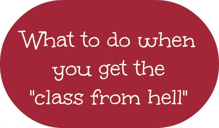 """What to do when you get the """"class from hell"""""""