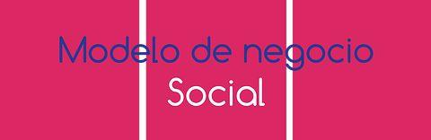Modelo de negocio social Business life. (Herramienta canvas)