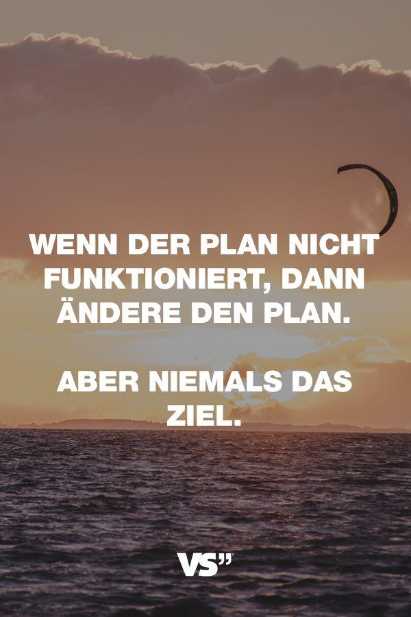 Visual Statements®️️️ Sprüche/ Zitate/ Quotes/ Motivation/ Wenn der Plan nicht funktioniert, dann änder den Plan. Aber niemals das Ziel.