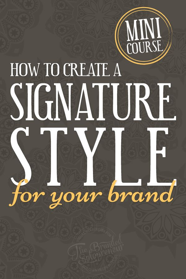 {FREE Mini Course} How To Create A SIGNATURE STYLE For Your Brand and Blog - PLUS a 100+ page branding ebook that will be up for grabs!