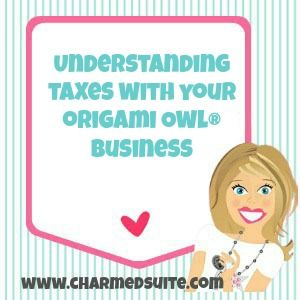 Understanding Tax Reporting with your #OrigamiOwl Business Follow BRENDA STER on FB: http://www.facebook.com/charmedsuite