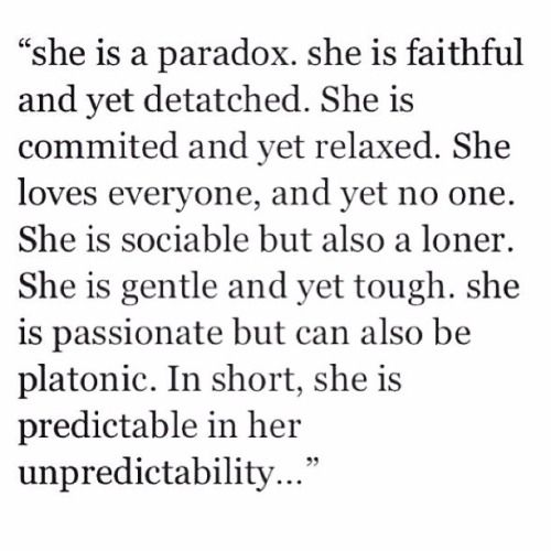 She is predictable in her unpredictability