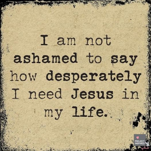That's not true for me yet. I struggle to feel free to say I need and love and follow Jesus...I think I am afraid of being judged and rejected by my fellow humans. Help me, God.