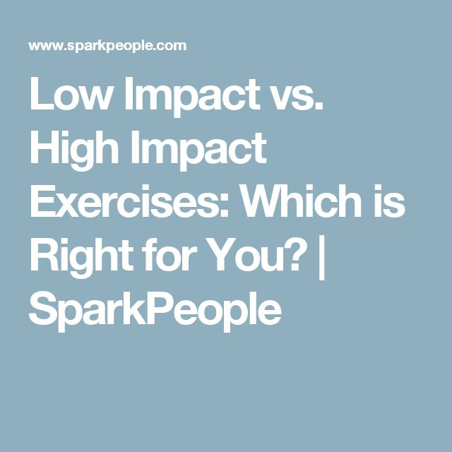 Low Impact vs. High Impact Exercises: Which is Right for You? | SparkPeople