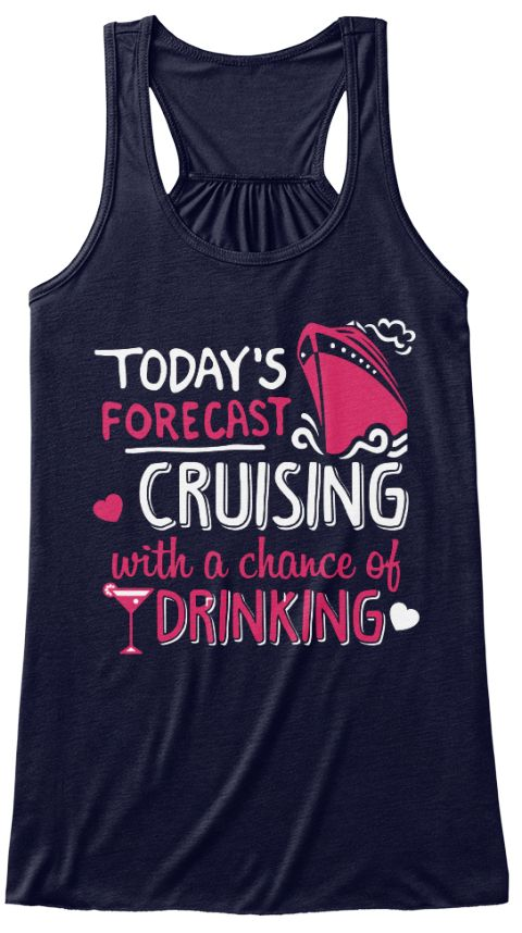 Today's Forecast Cruising With A Chance Of Drinking Midnight T-Shirt Front