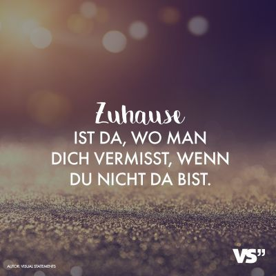 Visual Statements® Zuhause ist da, wo man dich ve…