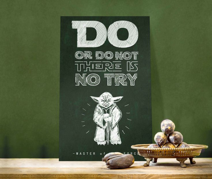 Yoda Quote There Is No Try: Do Or Do Not. There Is No Try. #yoda #starwars