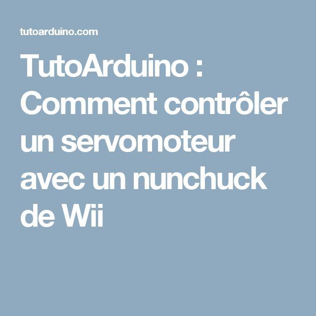 TutoArduino : Comment contrôler un servomoteur avec un nunchuck de Wii