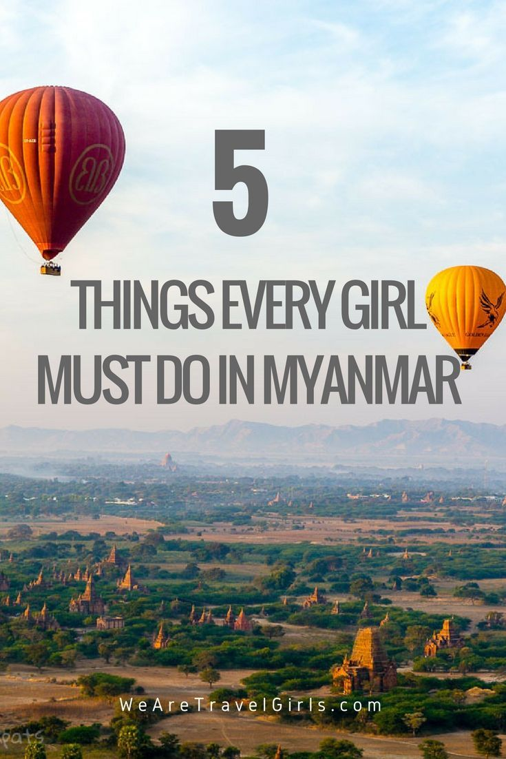 "5 THINGS EVERY GIRL NEEDS TO DO IN MYANMAR! Myanmar (formerly Burma) bordering India, Bangladesh, China, Laos and Thailand, is the destination on every travellers mind right now. The name hints at the exotic, off the beaten path adventures. Everyone who visits comes back saying the same two words ""go now!"" Myanmar is catching up to the rest of the world at a record pace. If you can, go now, before it changes completely. By Jess Mizzi for WeAreTravelGirls.com"