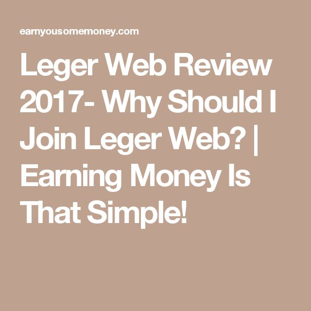 Leger Web Review 2017- Why Should I Join Leger Web? | Earning Money Is That Simple!