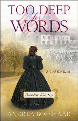 Too Deep for Words: A Civil War Novel - By: Andrea Boeshaar