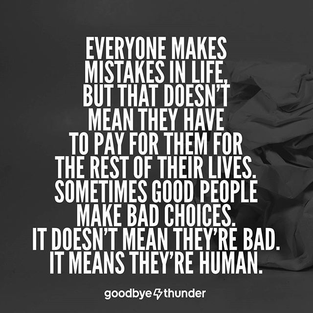 Everyone Makes Mistakes In Life, But That Doesn't Mean