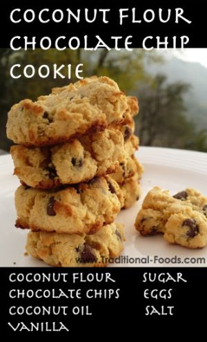Coconut Flour Chocolate Chip Cookies @ Traditional-Foods.com Sub out sugar
