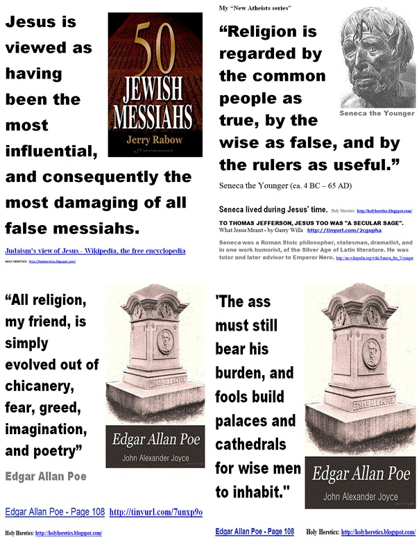 Religion is regarded by the common people as true, by the wise as false, and by the rulers as useful - Seneca the Younger - TO THOMAS JEFFERSON, JESUS TOO WAS A SECULAR SAGE.