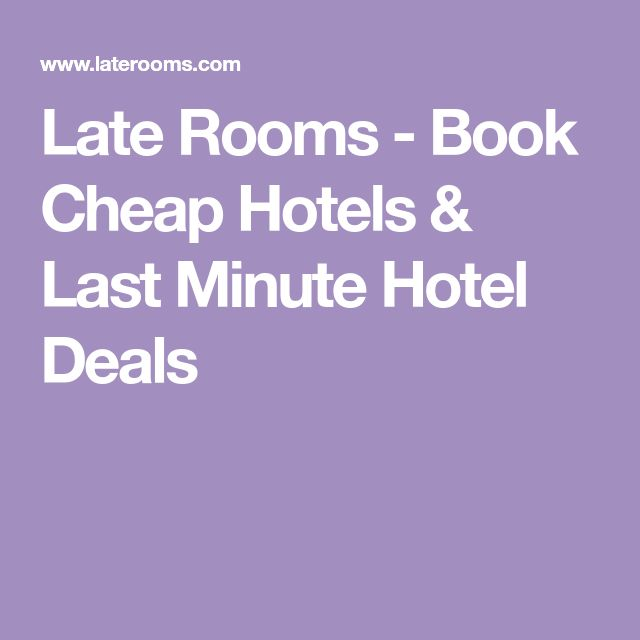 Late Rooms - Book Cheap Hotels & Last Minute Hotel Deals