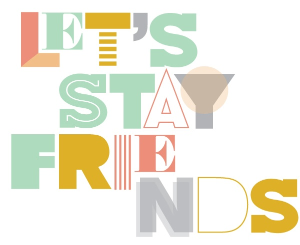 Let's Stay Friends by Carrie Lipscomb, via Behance