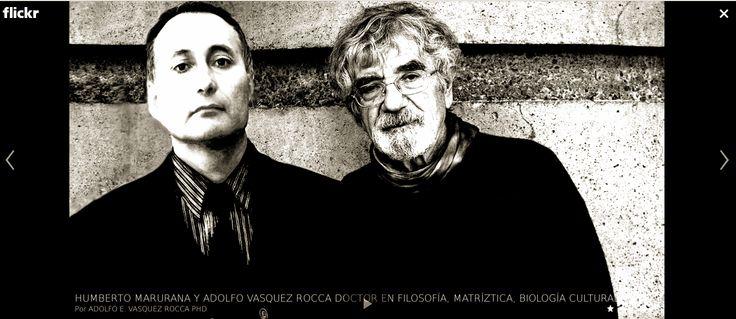 Dr.  Adolfo Vásquez Rocca & Dr. Humberto Maturana Matríztica