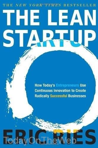 The Lean Startup: How Today's Entrepreneurs Use Continuous Innovation Eric Ries