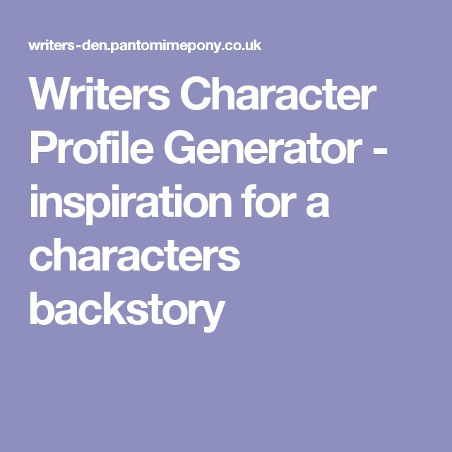 Writers Character Profile Generator - inspiration for a characters backstory