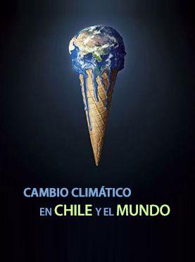 http://www.explora.cl/descubre/articulos-de-ciencia/naturaleza-articulos/ecologia-articulos/5734-cambio-climatico-en-chile-y-el-mundo