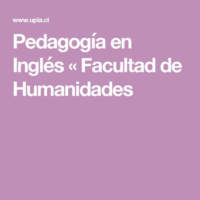 Pedagogía en Inglés «  Facultad de Humanidades