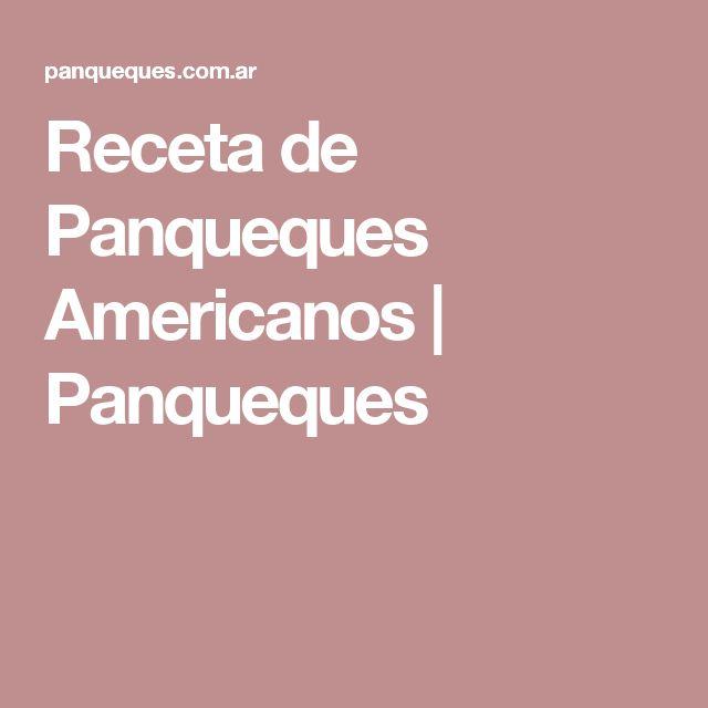 Receta de Panqueques Americanos | Panqueques