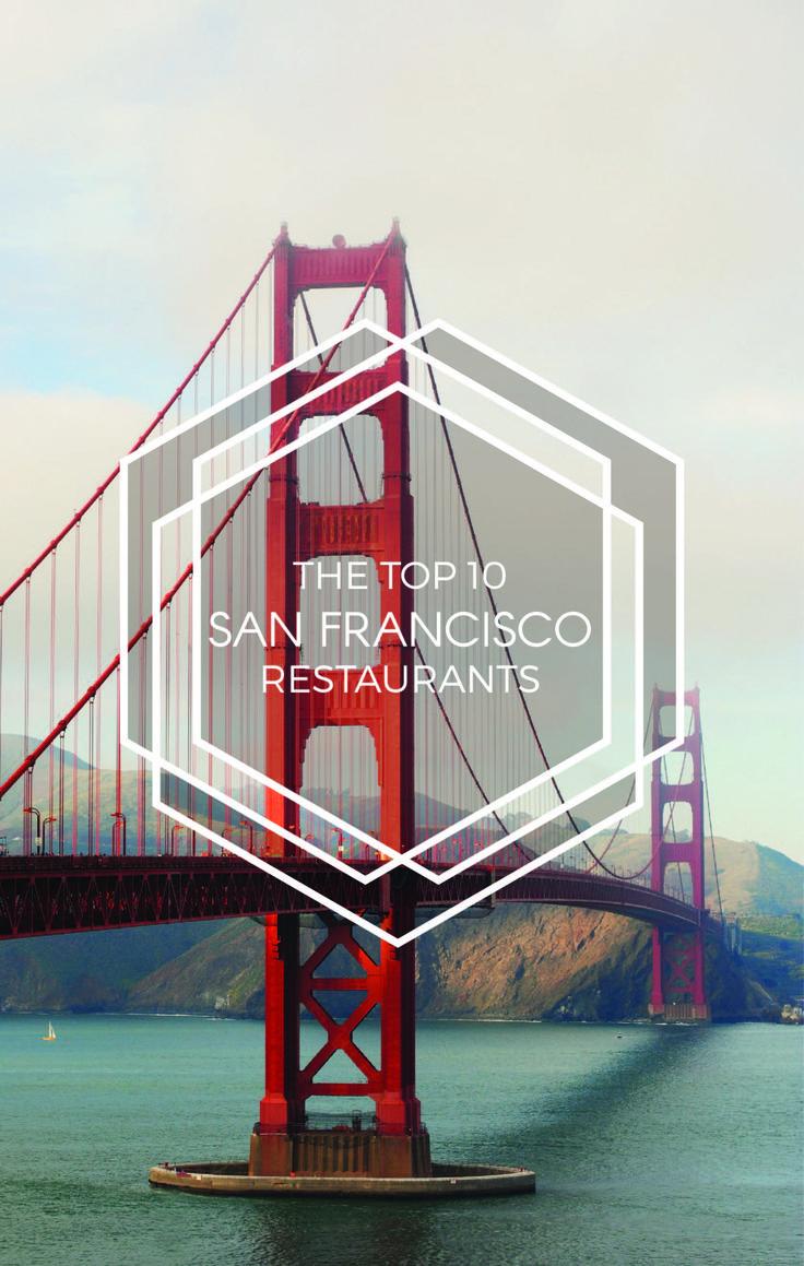 The Top 10 San Francisco Restaurants
