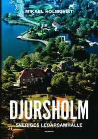 Djursholm : Sveriges ledarsamhälle (inbunden)