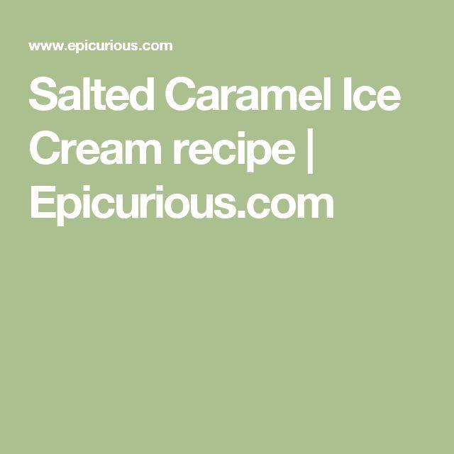 Salted Caramel Ice Cream recipe | Epicurious.com