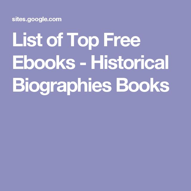 List of Top Free Ebooks - Historical Biographies Books