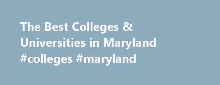 The Best Colleges & Universities in Maryland #colleges #maryland http://ghana.remmont.com/the-best-colleges-universities-in-maryland-colleges-maryland/  # Top Ranked Maryland Colleges The Best Colleges in Maryland Ranked for 2016 These are the best four year colleges in Maryland as ranked by CollegeSimply.com (Beta). This Maryland ranking is a subset of our national ranking of the best colleges in America. Our ranking methodology is purely statistical and not subjective in nature. Measuring…
