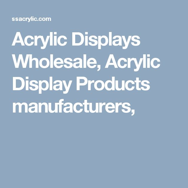 Acrylic Displays Wholesale, Acrylic Display Products manufacturers,