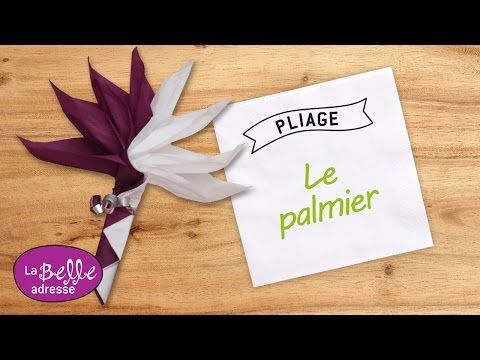 Pliage de serviette en papier en forme de palmier - LaBelleAdresse - YouTube