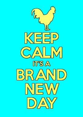 It's a brand new day! Fresh and exciting! :)