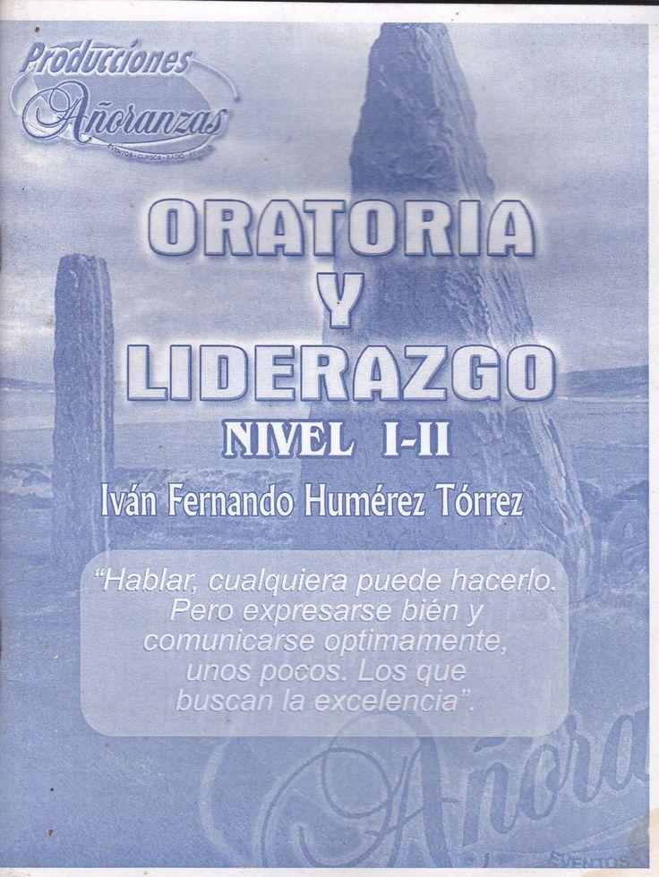 ORATORIA Y LIDERAZGO NIVEL I – II El arte de hablar en público con poder, entusiasmo y confianza. Primera Edición de 1000 ejemplares. Febrero de 2002