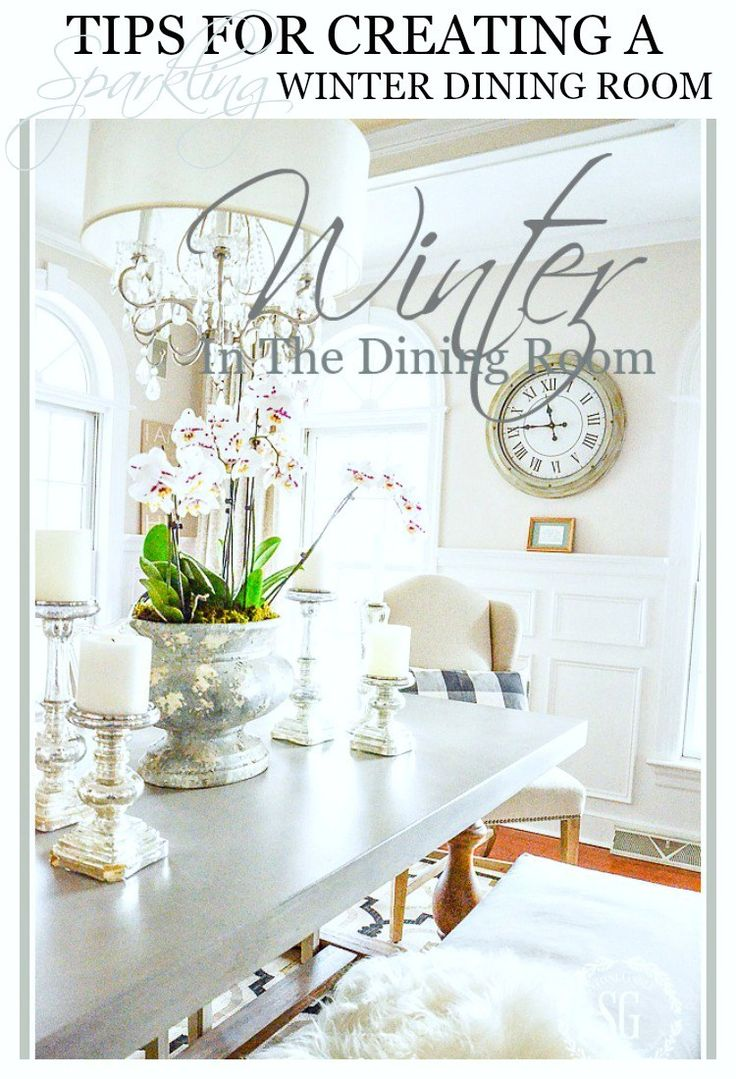 WINTER IN THE DINING ROOM... TIPS FOR A ROOM THAT SHINES