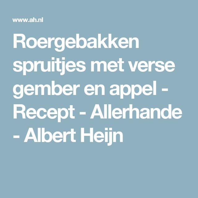 Roergebakken spruitjes met verse gember en appel - Recept - Allerhande - Albert Heijn