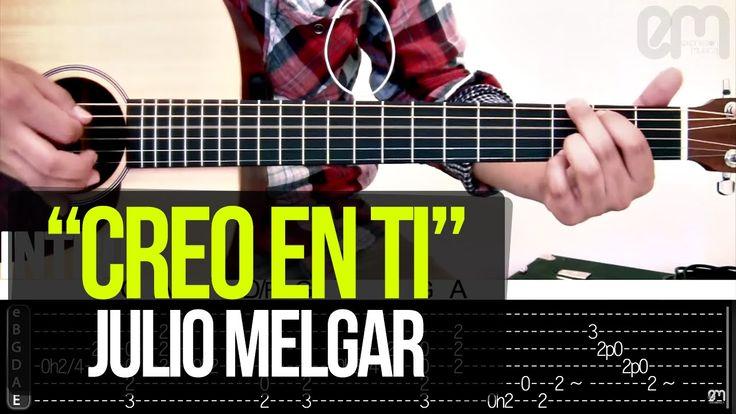 """""""Creo en ti"""" Julio Melgar - TUTORIAL"""