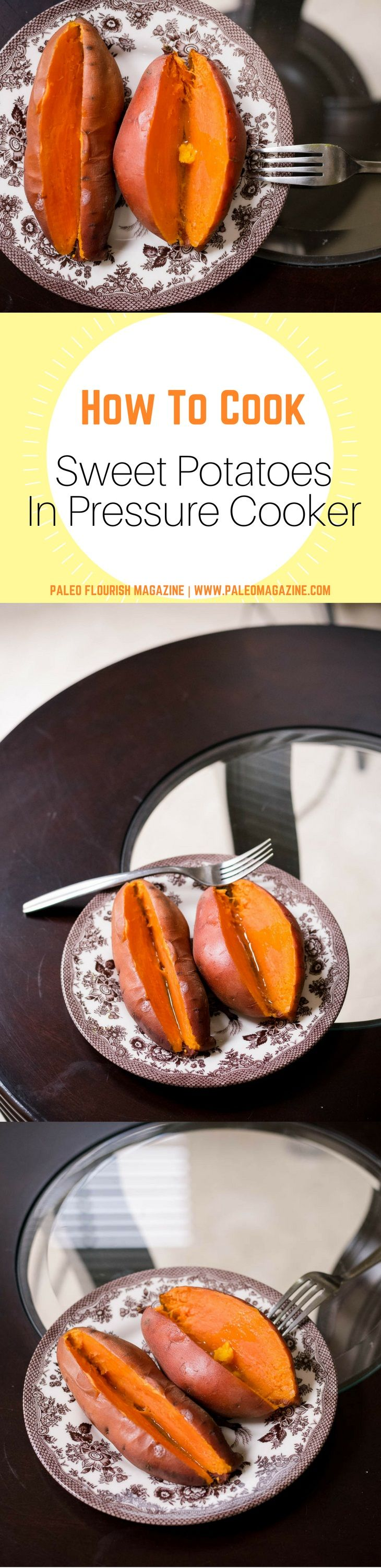 How To Cook Sweet Potatoes In Pressure Cooker #paleo #recipes #glutenfree http://paleomagazine.com/how-to-cook-sweet-potatoes-pressure-cooker