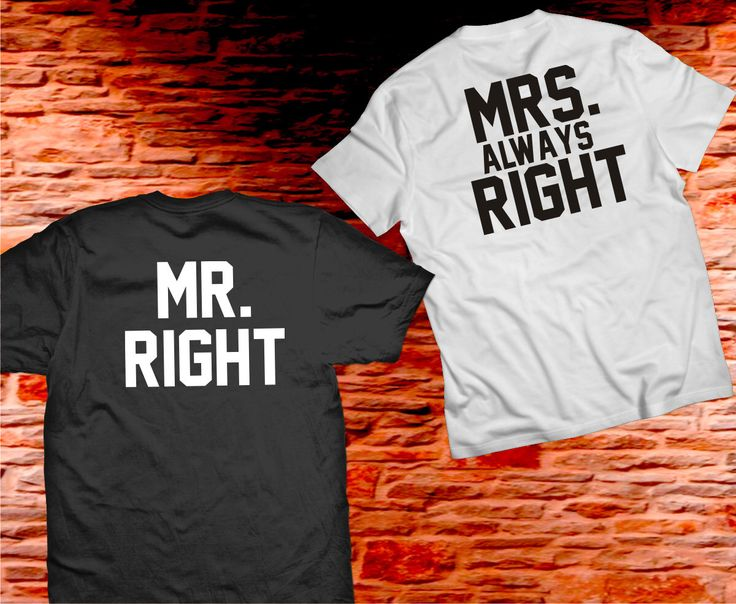 Mr Right Mrs Always Right Shirts, Matching couples shirts, Mr and Mrs Shirts Couple Shirts by Trend2Tees on Etsy https://www.etsy.com/listing/236707321/mr-right-mrs-always-right-shirts