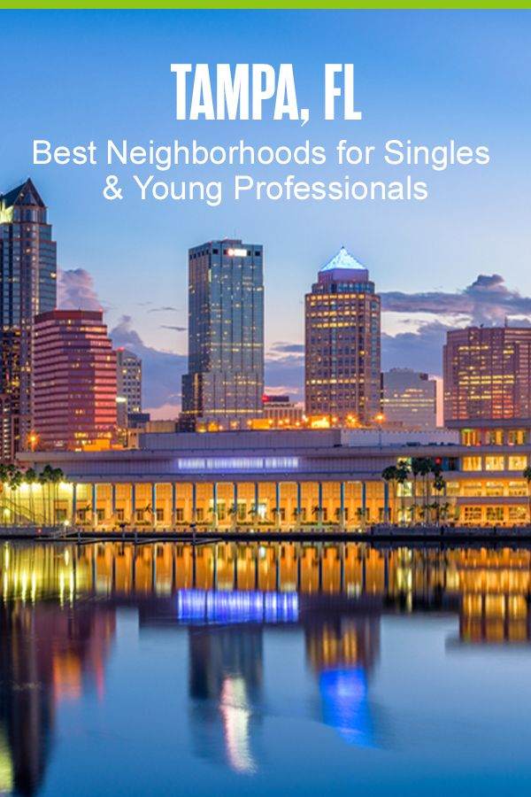 5 Best Tampa Neighborhoods For Young Professionals In 2021 Tampa Best Places To Move The Neighbourhood