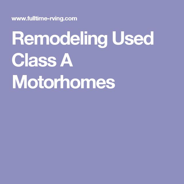 Remodeling Used Class A Motorhomes