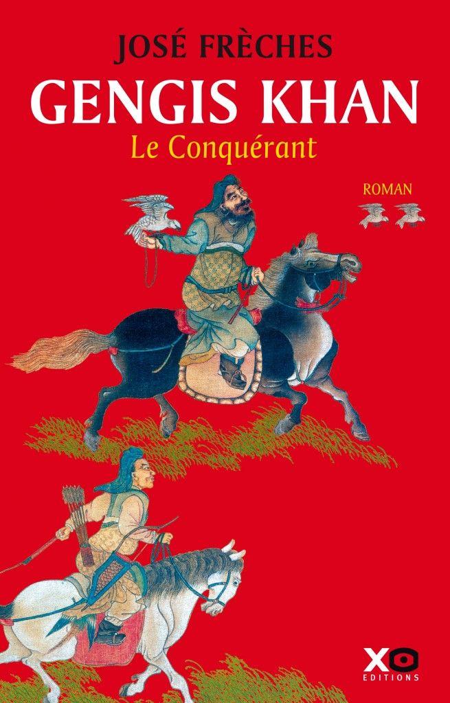 Gengis Khan : Le conquérant