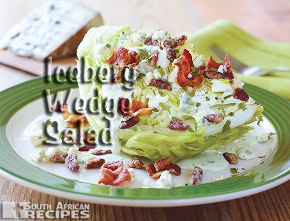 South African Recipes   THE CLASSIC ICEBERG WEDGE SALAD