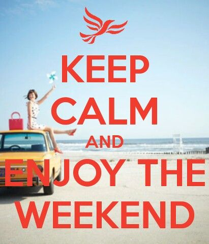 Keep calm and enjoy the weekend!!!!
