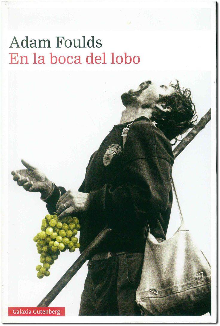 En la boca del lobo / Adam Foulds ; traducción de Irene Oliva Luque. Barcelona : Galaxia Gutenberg, 2016.