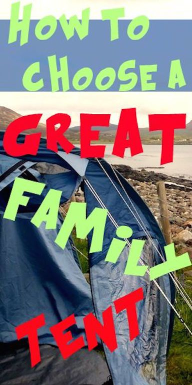 Choosing the best family tent | Best Family Tent